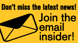 Don't miss the latest news! Join the email insider!